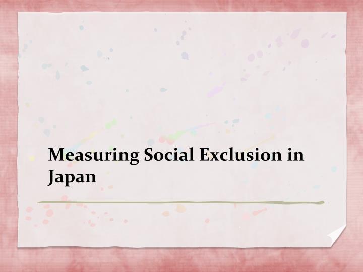 Measuring Social Exclusion in Japan