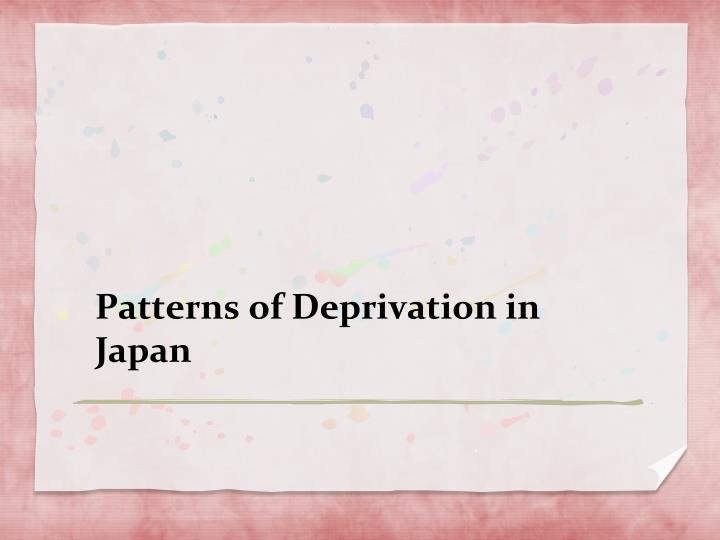 Patterns of Deprivation in Japan