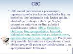 c 2 c