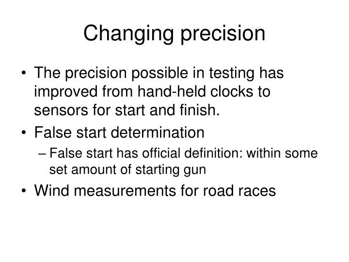 Changing precision