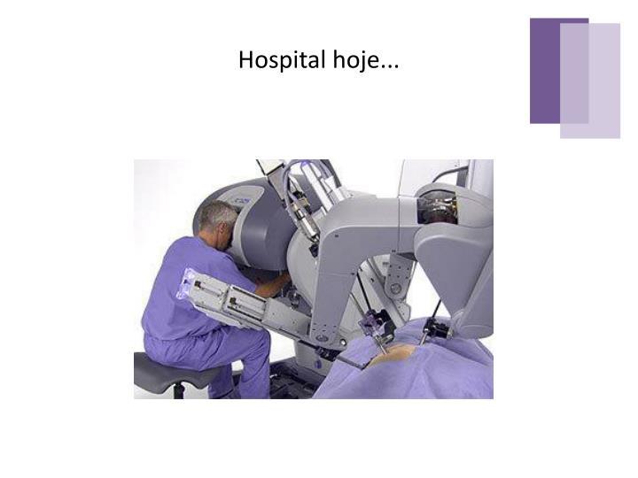 Hospital hoje...