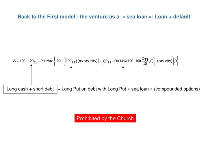 Back to the First model : the venture as a  «sea loan»: Loan + default
