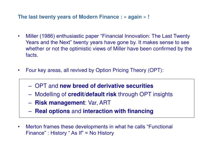 The last twenty years of Modern Finance : « again » !