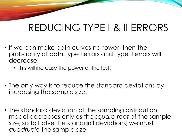 Reducing Type I & II errors