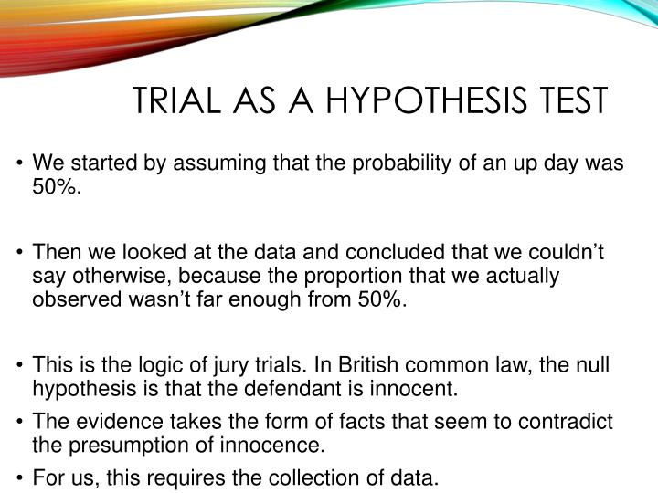 Trial as a hypothesis test