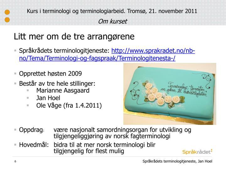 Kurs i terminologi og terminologiarbeid.