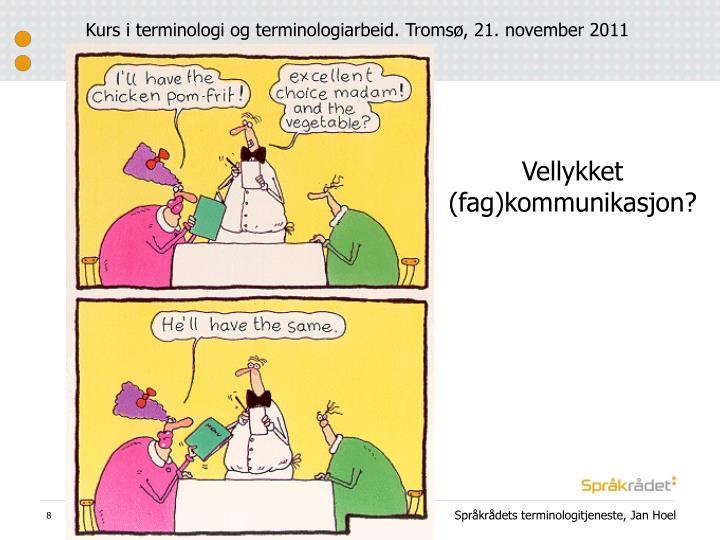 Kurs i terminologi og terminologiarbeid. Tromsø, 21. november 2011