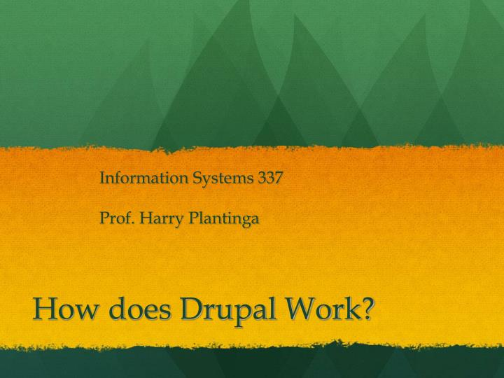 How does drupal work