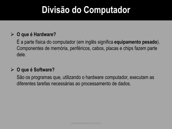 Divisão do Computador
