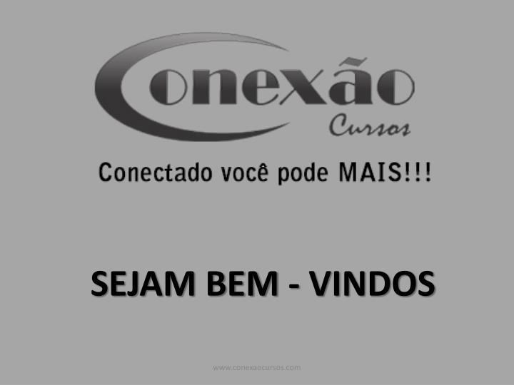 SEJAM BEM - VINDOS