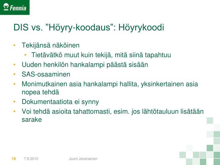 "DIS vs. ""Höyry-koodaus"": Höyrykoodi"