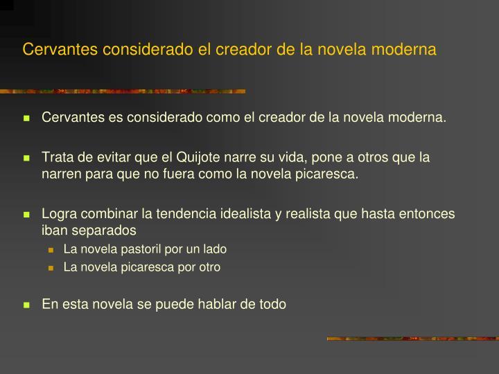 Cervantes considerado el creador de la novela moderna
