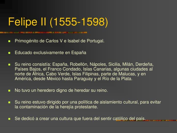 Felipe II (1555-1598)