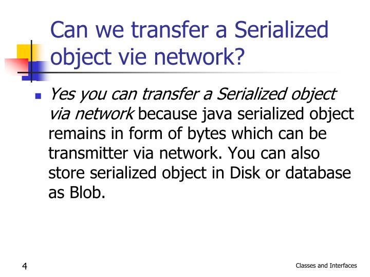 Can we transfer a Serialized object vie network?