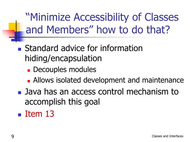 """Minimize Accessibility of Classes and Members"" how to do that?"