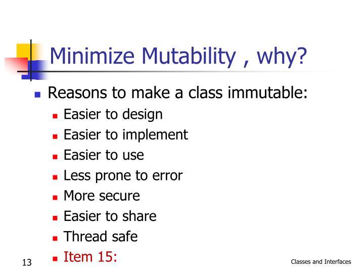 Minimize Mutability , why?