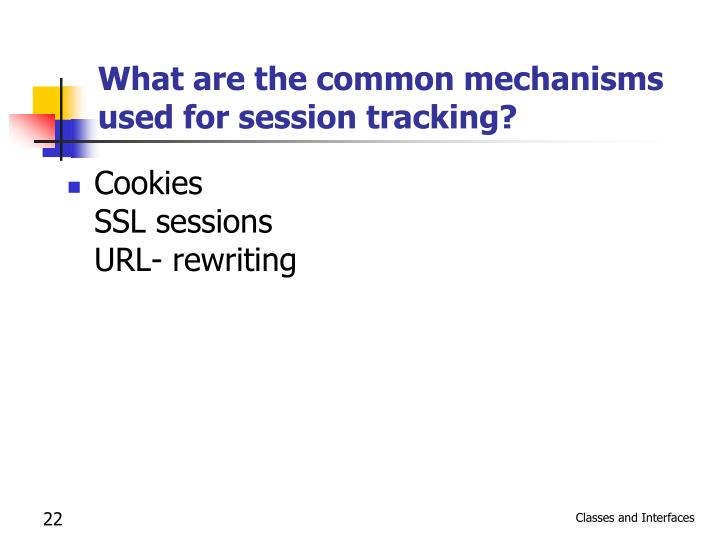 What are the common mechanisms used for session tracking?