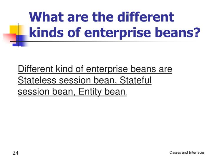 What are the different kinds of enterprise beans?