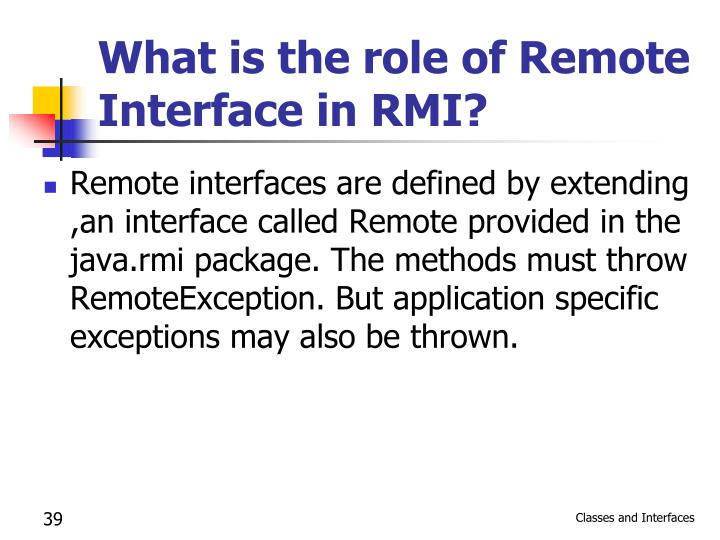What is the role of Remote Interface in RMI?