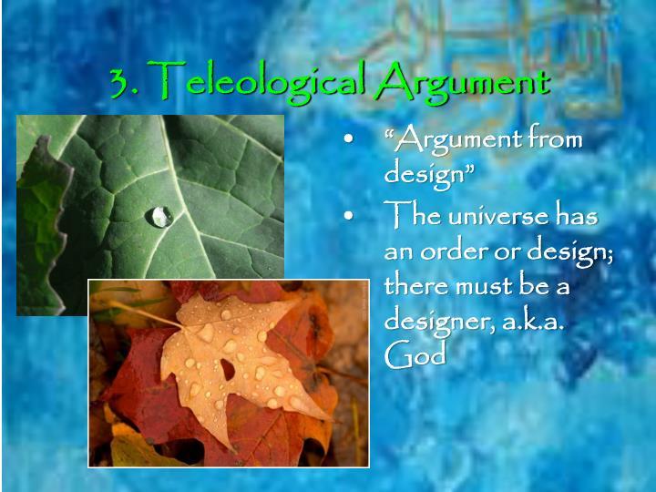 3. Teleological Argument