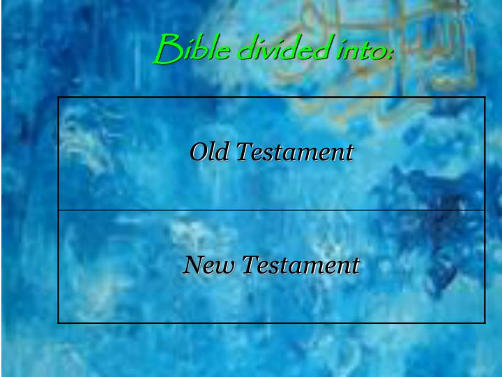 Bible divided into: