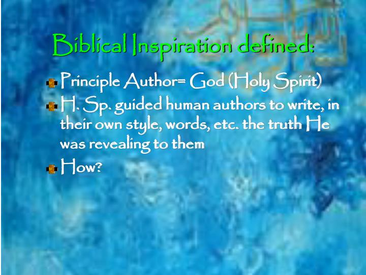Biblical Inspiration defined: