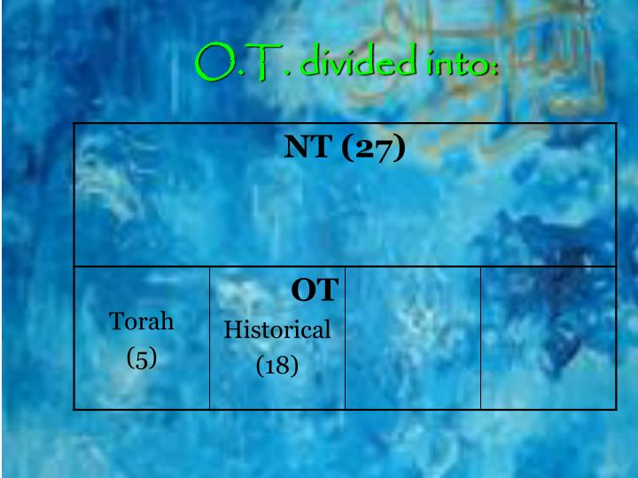 O.T. divided into:
