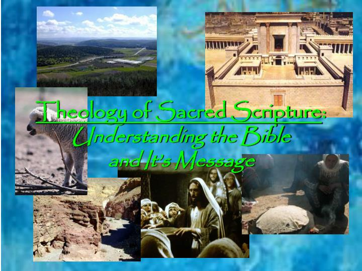 Theology of sacred scripture understanding the bible and it s message