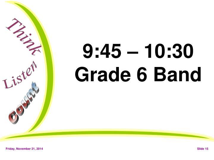 9:45 – 10:30