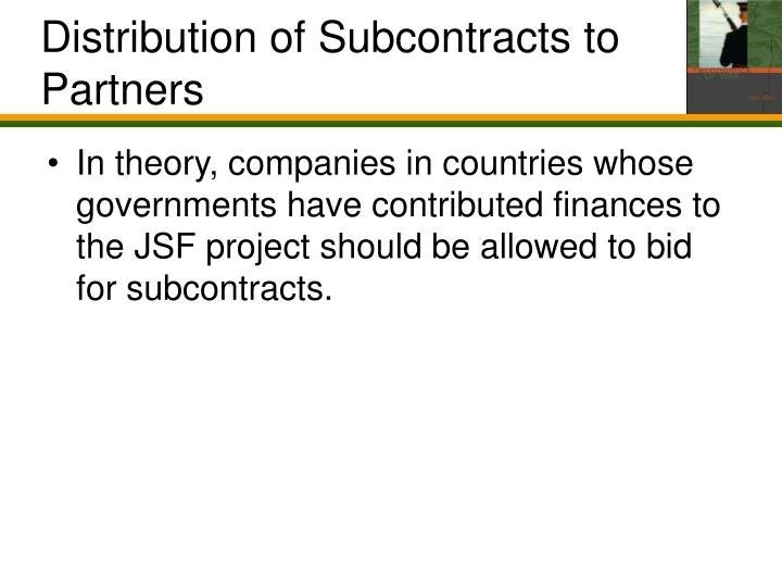 Distribution of Subcontracts to Partners