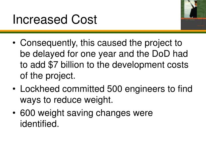 Increased Cost