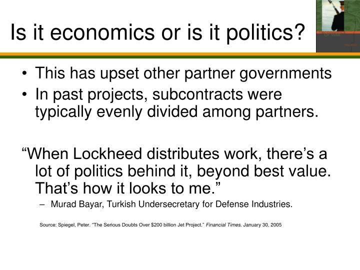 Is it economics or is it politics?