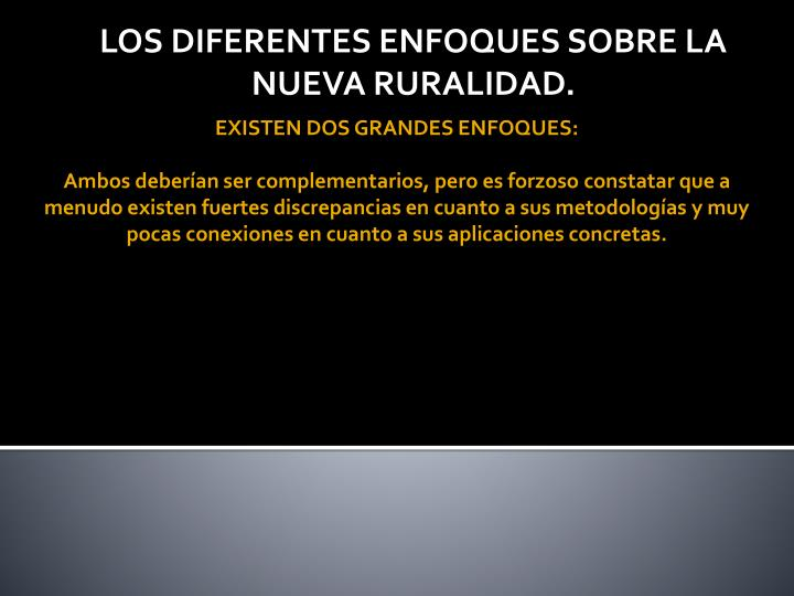 EXISTEN DOS GRANDES ENFOQUES: