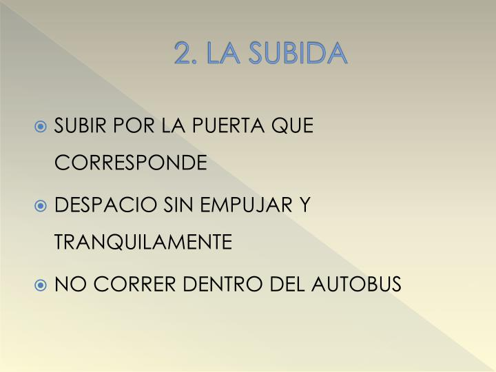 2. LA SUBIDA