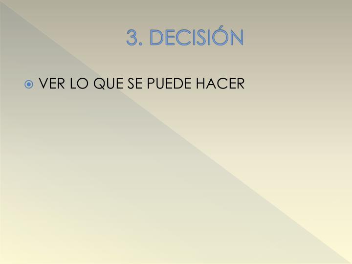 3. DECISIÓN