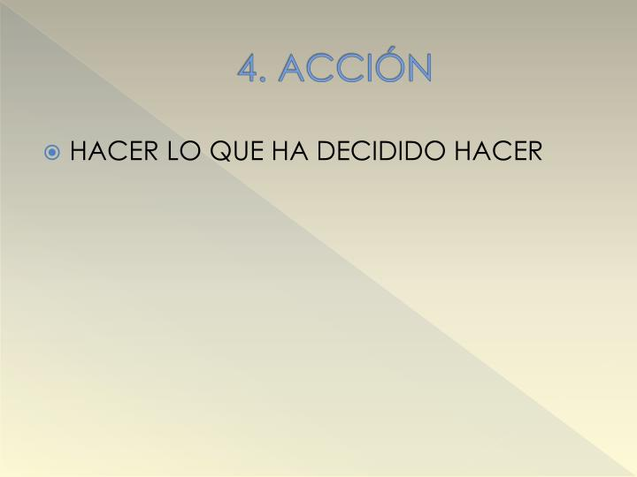 4. ACCIÓN