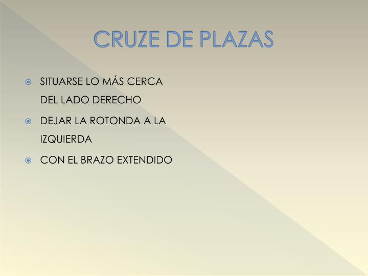 CRUZE DE PLAZAS