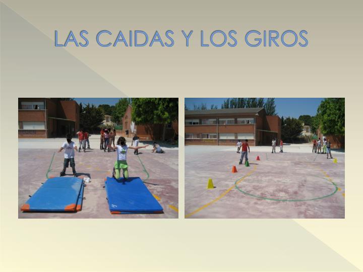 LAS CAIDAS Y LOS GIROS