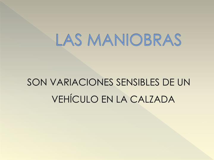 LAS MANIOBRAS