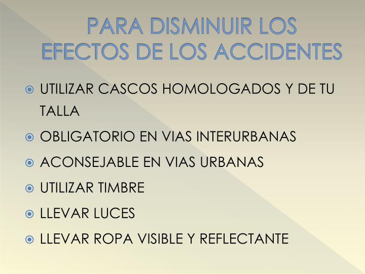 PARA DISMINUIR LOS EFECTOS DE LOS ACCIDENTES