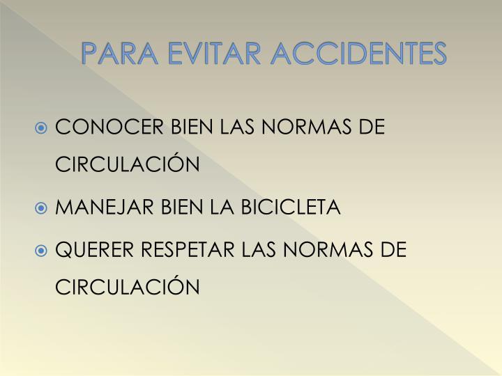 PARA EVITAR ACCIDENTES
