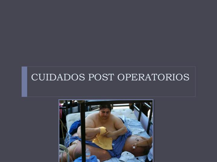 CUIDADOS POST OPERATORIOS