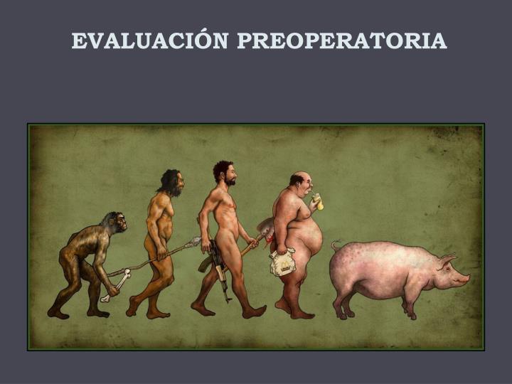 EVALUACIÓN PREOPERATORIA