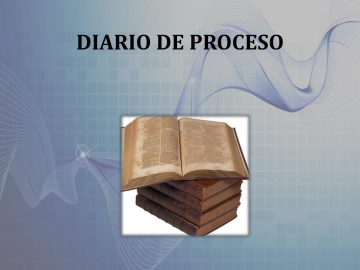 DIARIO DE PROCESO