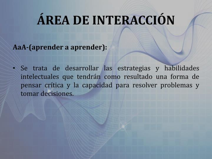 ÁREA DE INTERACCIÓN