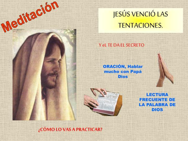 JESÚS VENCIÓ LAS TENTACIONES.