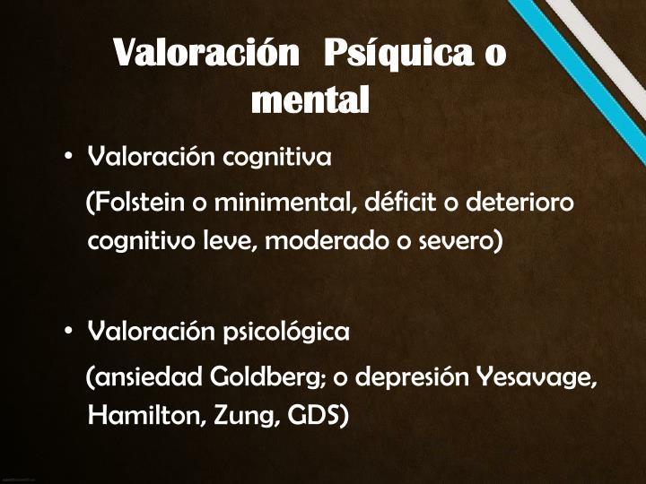 Valoración  Psíquica o mental