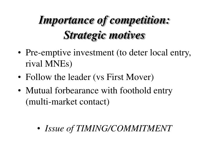 Importance of competition: Strategic motives