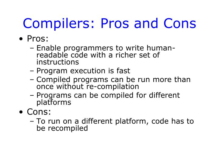 Compilers: Pros and Cons