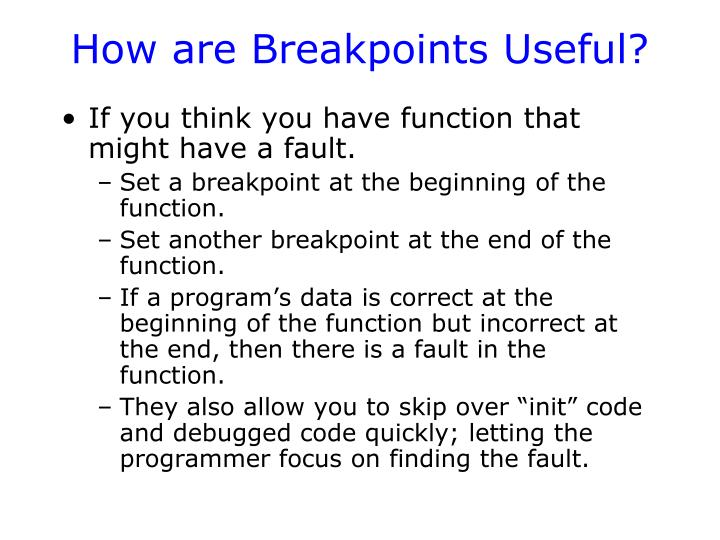 How are Breakpoints Useful?